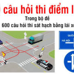 Bộ 60 câu hỏi điểm liệt phần thi lý thuyết thi bằng lái xe ô tô